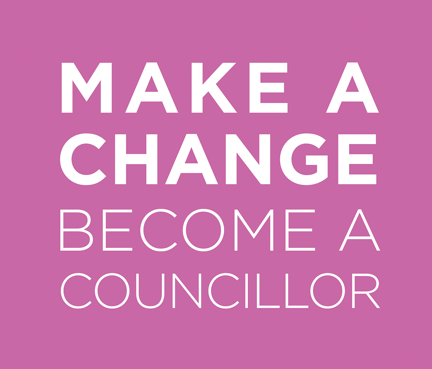 Local Elections - Make a change become a councillor
